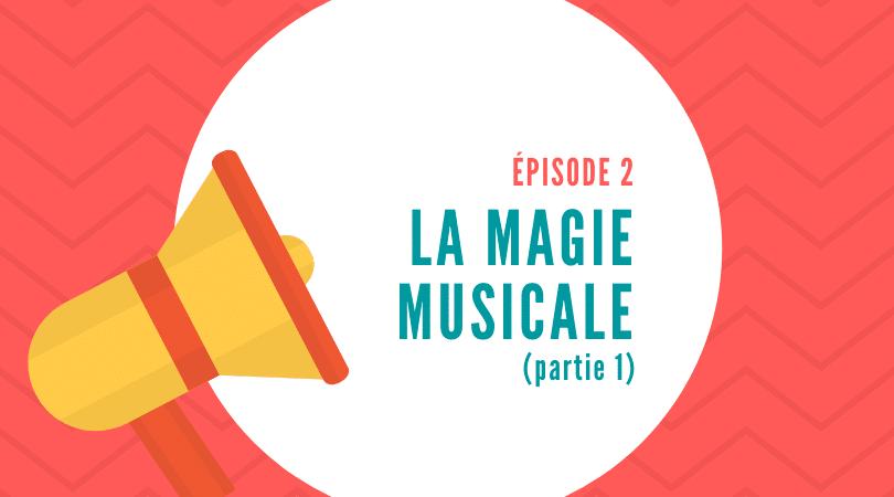 Les coulisses • Épisode 2 : La musique