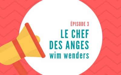 Les coulisses • Épisode 3 : Le chef des Anges, Wim Wenders